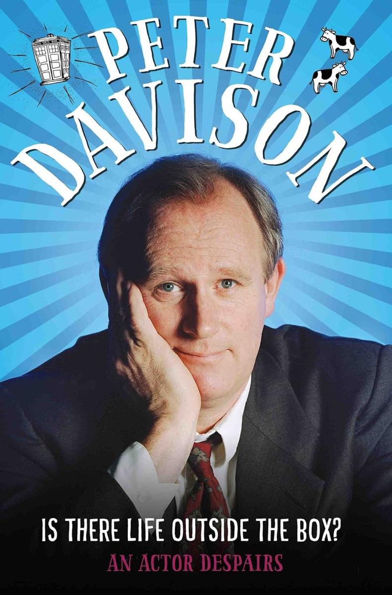 Peter Davison Autobiography - $35. Pre-order on Amazon: http://amzn.to/2gUob16 or $18 on Book Depository: http://goo.gl/oKEDaU